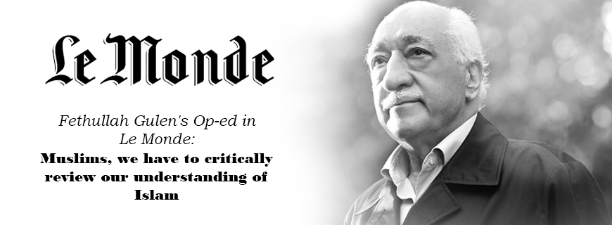 Muslims, we have to critically review our understanding of Islam by F. Gulen