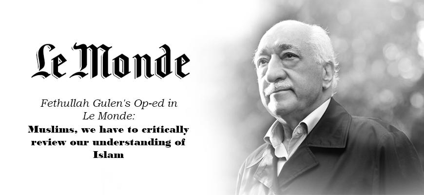 Fethullah Gulen's Op-ed in Le Monde: