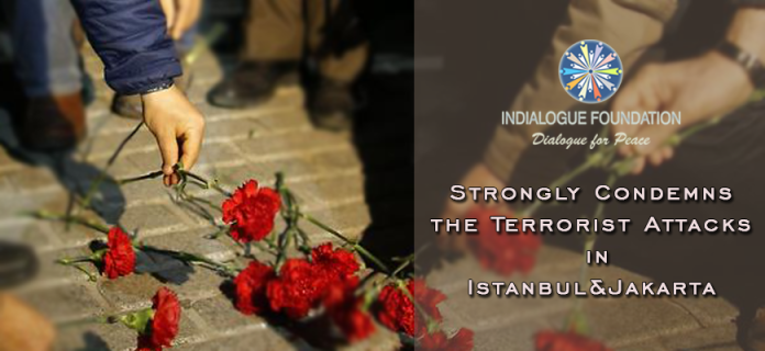 Indialogue Strongly Condemns the Terrorist Attacks in Istanbul&Jakarta